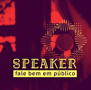 Speaker: Comunicação em Público