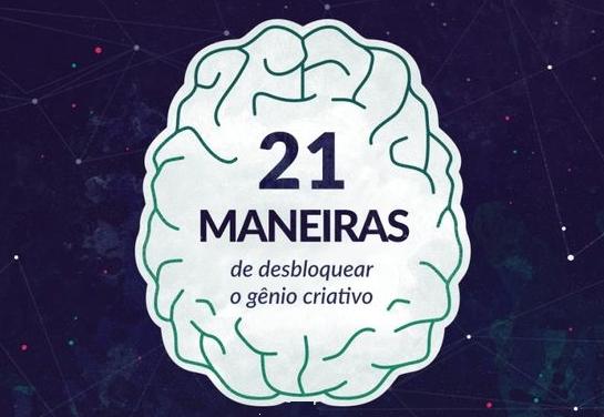 """Infográfico """"21 maneiras de desbloquear seu gênio criativo"""""""