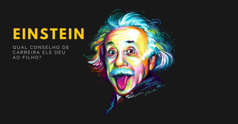 Qual conselho de carreira Einstein deu ao filho?
