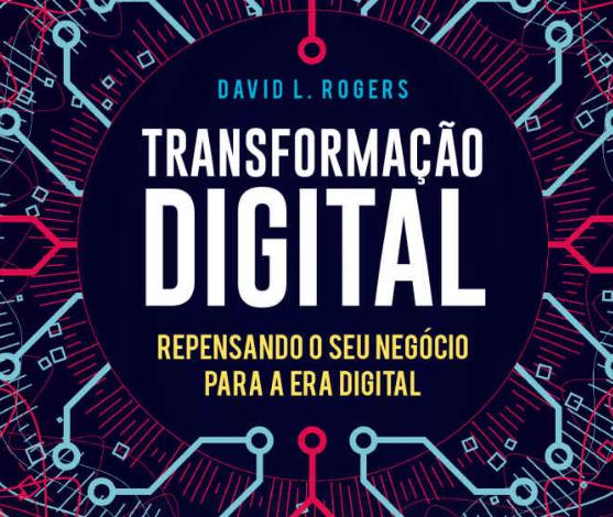 Transformação Digital: Repensando seu negócio na Era Digital