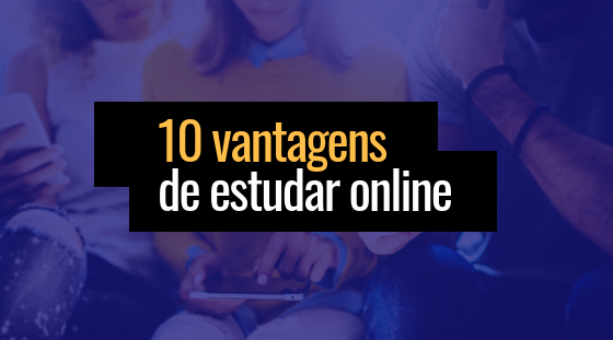 10 vantagens de estudar online