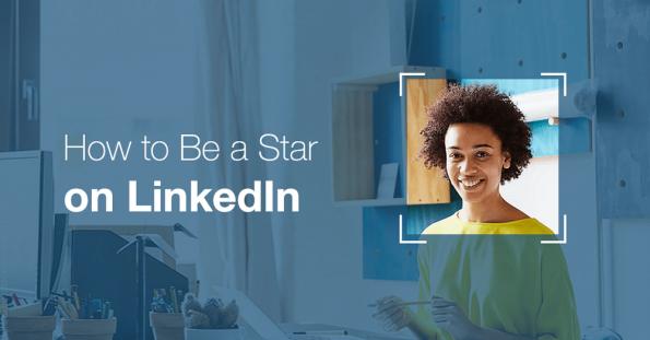 10 estratégias para ser um Linkedin Star