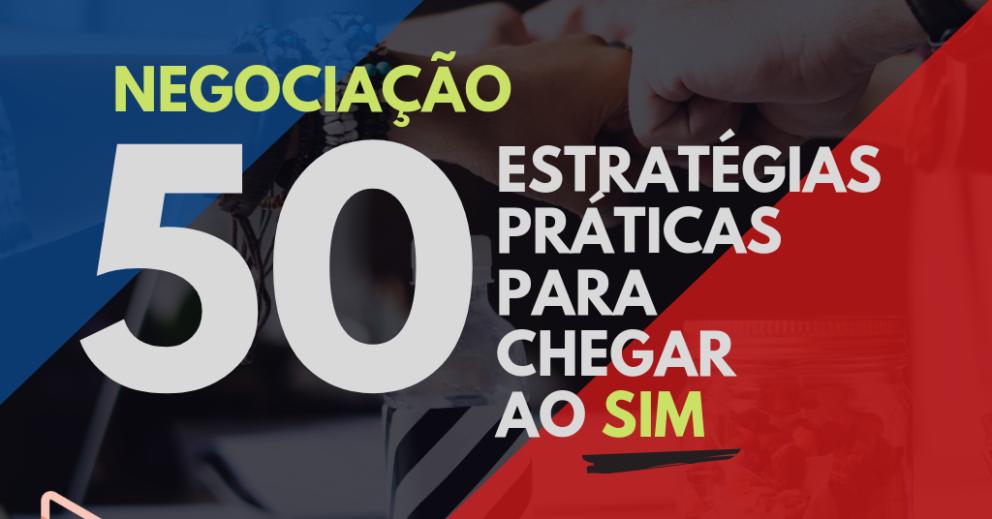 50 Estratégias de Negociação para Chegar ao Sim