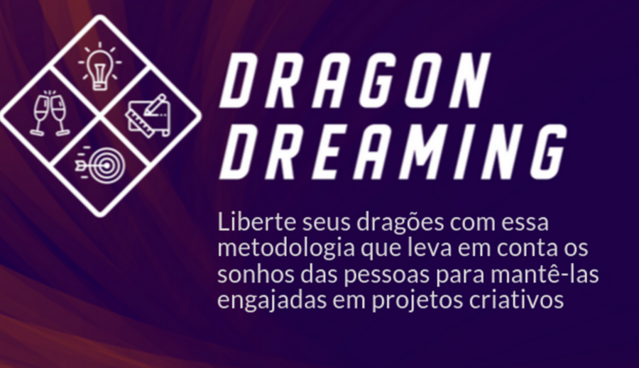 Dragon Dreaming: Liberte seus Dragões