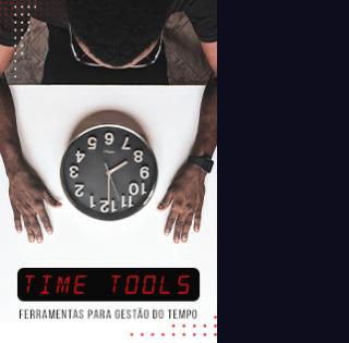 Time Tools: Ferramentas para gestão do tempo